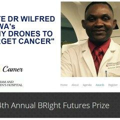 """#INSPIRED: VOTE DR WILLIAM NGWA's """"TINY DRONES TO TARGET CANCER"""" FOR THE BRIGHT FUTURES PRIZE"""